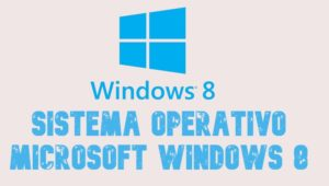 Sistema Operativo Microsoft Windows 8